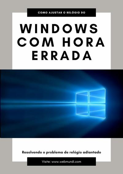 Resolvendo problema de Relógio adiantado no windows